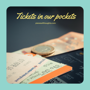 Tickets in our pockets